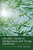 img - for Life After Cancer in Adolescence and Young Adulthood: The Experience of Survivorship book / textbook / text book