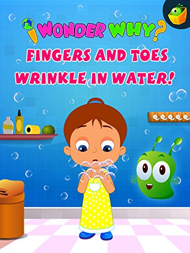 I Wonder Why? Fingers and Toes Wrinkle In Water! on Amazon Prime Video UK