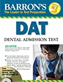 Barrons DAT: Dental Admissions Test [Paperback] [2009] 2 Ed. Richard Lehman D.D.S., Sophia Saeed D.M.D., Donald Leslie Chi D.D.S., Edwin H. Hines D.D.S., Allen S. Otsuka Ph.D.