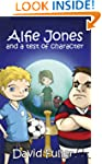 Alfie Jones and a Test of Character (...