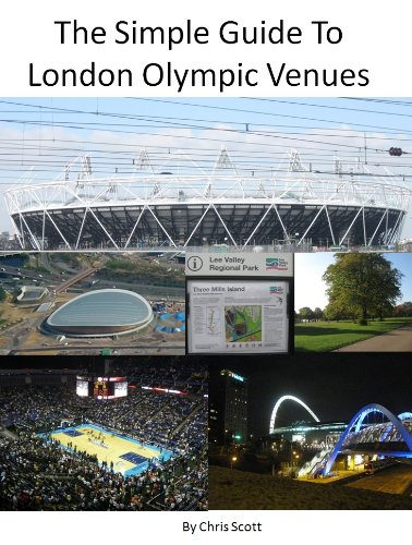 Chris Scott - The Simple Guide To London Olympic Venues (English Edition)