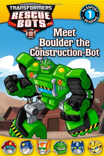 Transformers: Rescue Bots: Meet Boulder the Construction-Bot (Passport to Reading)