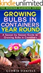 Growing Bulbs in Containers: A Season...