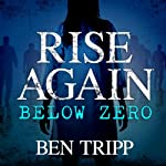 Rise Again Below Zero: Rise Again, Book 2 (       UNABRIDGED) by Ben Tripp Narrated by Kirsten Potter