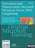 echange, troc Orin Thomas - Verwalten und Warten einer Microsoft Windows Server 2003-Umgebung.