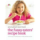 Fussy Eaters' Recipe Bookby Annabel Karmel