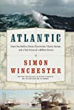 Atlantic: Great Sea Battles, Heroic Discoveries, Titanic Storms,and a Vast Ocean of a Million Stories (0061702587) by Winchester, Simon