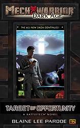 Mechwarrior: Dark Age #14: Target of Opportunity (A BattleTech Novel)