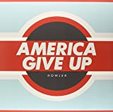 Howler America Give Up [VINYL]