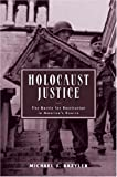 img - for Holocaust Justice: The Battle for Restitution in America's Courts by Michael J. Bazyler (2003-04-01) book / textbook / text book