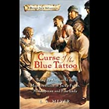 Curse of the Blue Tattoo: Bloody Jack #2 (       UNABRIDGED) by L. A. Meyer Narrated by Katherine Kellgren