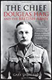 The Chief: Douglas Haig and the British Army