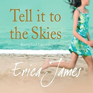 Tell It to the Skies | [Erica James]