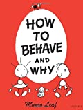 img - for How to Behave and Why book / textbook / text book