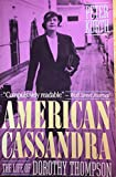 img - for American Cassandra, the Life of Dorothy Thompson book / textbook / text book