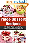 Paleo Desserts: Mouthwatering Grain-F...