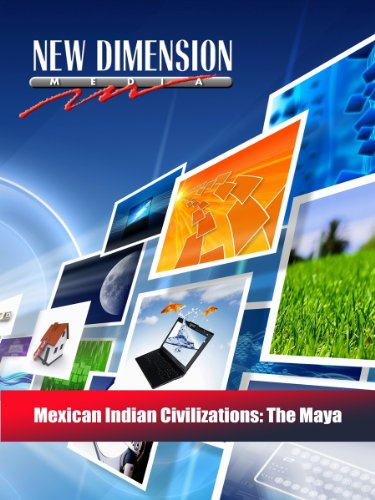 Mexican Indian Civilizations: The Maya