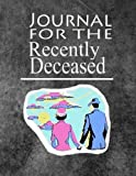 Journal For The Recently Deceased: The Journal People Are Dying To Get Their Hands On!