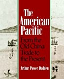 img - for By Arthur P. Dudden The American Pacific: From the Old China Trade to the Present [Paperback] book / textbook / text book