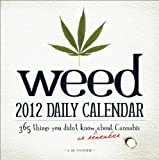 Weed 2012 Daily Calendar: 365 Things You Didn't Know (or Remember) about Cannabis