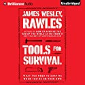 Tools for Survival: What You Need to Survive When You're on Your Own Audiobook by James Wesley, Rawles Narrated by Phil Gigante