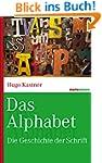Das Alphabet: Die Geschichte der Schr...