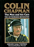Colin Chapman: The Man and His Cars:...