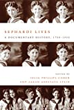 Sephardi Lives: A Documentary History, 1700–1950 (Stanford Studies in Jewish History and C)