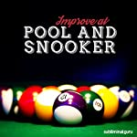 Improve at Pool and Snooker: Be a Phenomenal Potter with Subliminal Messages |  Subliminal Guru
