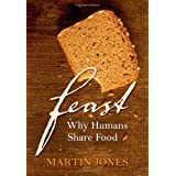 Feast: Why Humans Share Foodby Martin Jones
