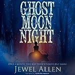 Ghost Moon Night | Jewel Allen
