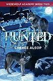 Cheree Lynn Alsop Werewolf Academy Book 2: Hunted