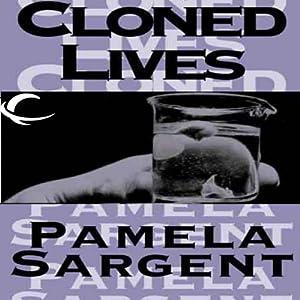 Cloned Lives | [Pamela Sargent]