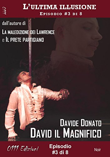 David il Magnifico - Lultima illusione ep. 3 di 8 (A piccole dosi)