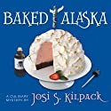 Baked Alaska: Culinary Mysteries Audiobook by Josi S. Kilpack Narrated by Diane Dabczynski