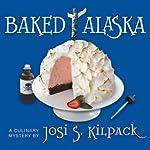 Baked Alaska: Culinary Mysteries   Josi S. Kilpack