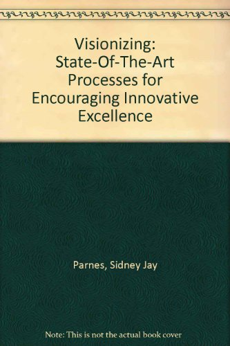 Visionizing: State-Of-The-Art Processes for Encouraging Innovative Excellence