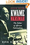 Kwame Nkrumah: the Father of African...