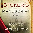 Stoker's Manuscript (       UNABRIDGED) by Royce Prouty Narrated by Stephen R. Thorne