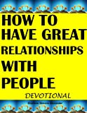 How To Have Great Relationships with People Devotional