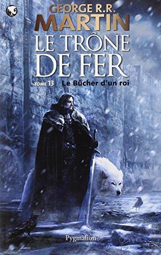 Le trône de fer (A game of Thrones), Tome 13 : Le Bûcher d'un roi