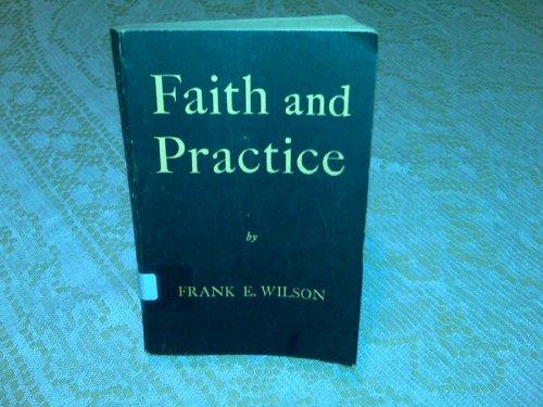 Faith and Practice, Frank E. Wilson