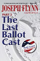 Part 2: The Last Ballot Cast (The Fourth Jim McGill Novel, Part 2)