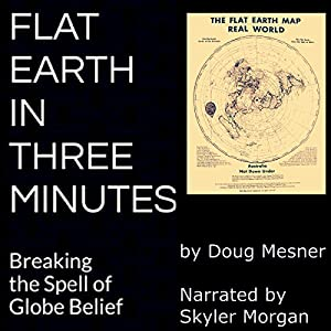 Flat Earth in Three Minutes Audiobook