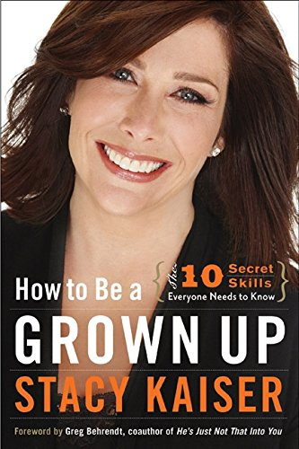 How to Be a Grown Up: The Ten Secret Skills Everyone Needs to Know PDF