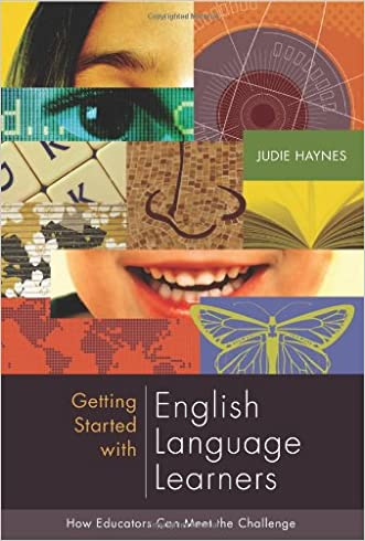 Getting Started with English Language Learners: How Educators Can Meet the Challenge written by Judie Haynes