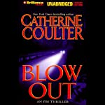 Blowout: FBI Thriller #9 (       UNABRIDGED) by Catherine Coulter Narrated by Sandra Burr