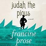 Judah the Pious: A Novel | Francine Prose