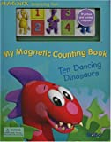 My Magnetic Counting Book: Ten Dancing Dinosaurs (Magnix Learning Fun)