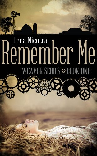 Book: Remember Me (Weaver Series Book 1) by Dena Nicotra